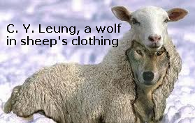 C. Y. Leung is a wolf in sheep's clothing